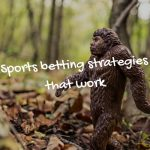 sports betting strategies that work